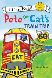 Pete the Cat's Train Trip 電子書 by James Dean, James Dean