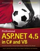 Professional ASP.NET 4.5 in C# and VB ebook by Jason N. Gaylord, Christian Wenz, Pranav Rastogi,...