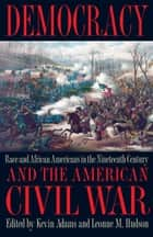 Democracy and the American Civil War ebook by Kevin Adams