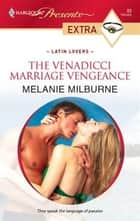 The Venadicci Marriage Vengeance ebook by Melanie Milburne