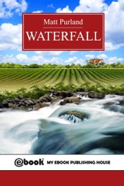 Waterfall ebook by Matt Purland