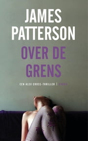 Over de grens ebook by James Patterson, Waldemar Noë