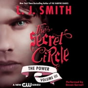 Secret Circle Vol III: The Power audiobook by L. J. Smith