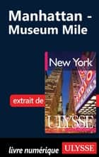 Manhattan : Museum Mile ebook by Collectif