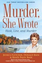 Murder, She Wrote: Hook, Line, and Murder eBook by Jessica Fletcher, Donald Bain, Renée Paley-Bain