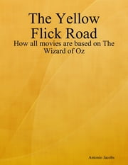 The Yellow Flick Road ebook by Antonio Jacobs