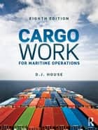 Cargo Work - For Maritime Operations ebook by David House