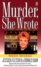 Murder, She Wrote: Knock'em Dead ebook by Jessica Fletcher, Donald Bain