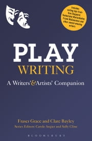 Playwriting - A Writers' and Artists' Companion ebook by Mr Fraser Grace,Ms Clare Bayley