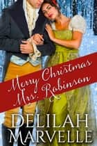Merry Christmas, Mrs. Robinson ebook by Delilah Marvelle