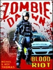 Blood Riot (Zombie Dawn Stories)