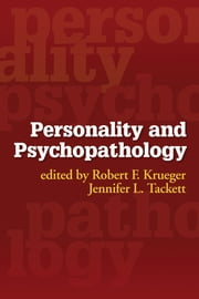 Personality and Psychopathology ebook by Robert F. Krueger, PhD,Jennifer L. Tackett, PhD