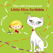 Play with Scissors and Little Miss Scribble ebook by Nina Nemec