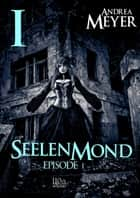 Seelenmond #1 ebook by Andrea Meyer