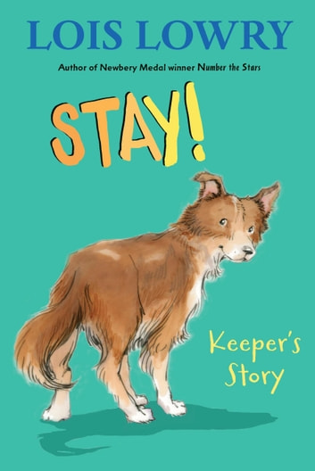 Stay! ebook by Lois Lowry