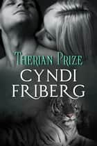 Therian Prize - Therian Heat, #5 ebook by Cyndi Friberg