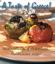 "A taste of Greece!: Recipes by ""Rena tis Ftelias"" ebook by Eirini Togia"