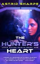 The Hunter's Heart ebook by Astrid Sharpe