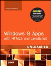 Windows 8 Apps with HTML5 and JavaScript Unleashed ebook by Stephen Walther