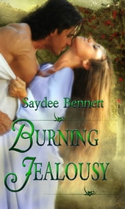 Burning Jealousy ebook by Saydee Bennett