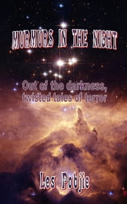 Murmurs In The Night ebook by Les Pobjie