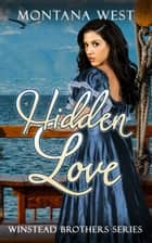 A Hidden Love - Historical Western Clean Romance (Interracial Romance) ebook by Montana West