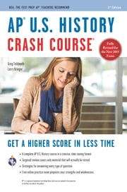 AP® U.S. History Crash Course Book + Online ebook by Larry Krieger,Gregory Feldmeth