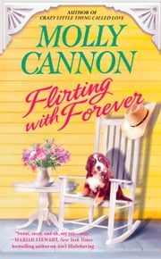 Flirting with Forever ebook by Molly Cannon