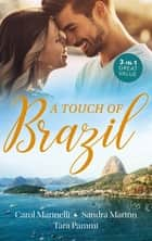 A Touch Of Brazil/Playing the Dutiful Wife/Dante - Claiming His Secret Love-Child/A Touch of Temptation ebook by Carol Marinelli, Sandra Marton, Tara Pammi