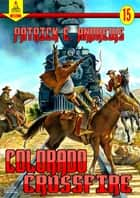 Colorado Crossfire (A Piccadilly Pulishing Western Book 15) ebook by Patrick E. Andrews