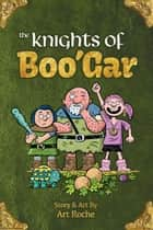 The Knights of Boo'Gar ebook by Art Roche