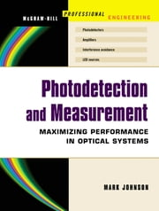 Photodetection and Measurement - Making Effective Optical Measurements for an Acceptable Cost ebook by Mark Johnson