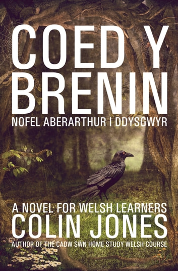 Coed y Brenin - A novel for Welsh learners ebook by Colin Jones