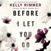 Before I Let You Go audiobook by Kelly Rimmer