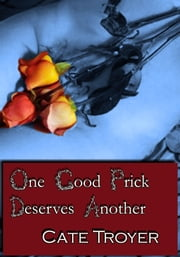 One Good Prick Deserves Another ebook by Cate Troyer