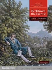 Beethoven the Pianist ebook by Tilman Skowroneck