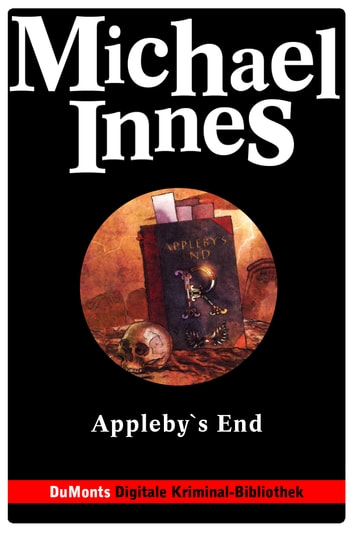 Appleby's End - DuMonts Digitale Kriminal-Bibliothek - Inspektor-Appleby-Serie ebook by Michael Innes