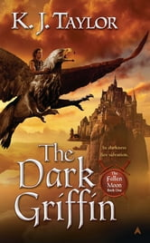 The Dark Griffin ebook by K. J. Taylor