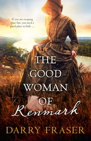 The Good Woman of Renmark ebook by Darry Fraser