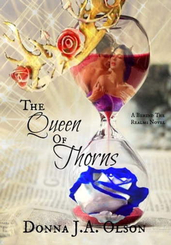 The Queen Of Thorns ebook by Donna J.A. Olson