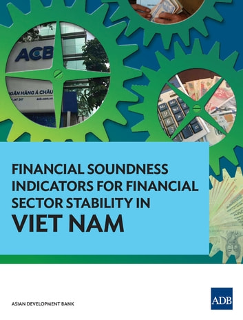 Financial Soundness Indicators for Financial Sector Stability in Viet Nam ebook by Asian Development Bank