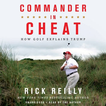 Commander in Cheat - How Golf Explains Trump audiobook by Rick Reilly