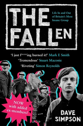 The Fallen - Life In and Out of Britain's Most Insane Group ebook by Dave Simpson,
