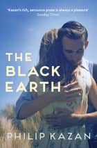 The Black Earth ebook by Philip Kazan