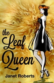 The Leaf Queen ebook by Janet Roberts