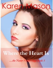 Where The Heart Is ebook by Karen Mason