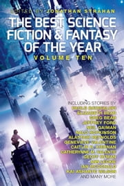 The Best Science Fiction and Fantasy of the Year, Volume Ten ebook by Jonathan Strahan,Anne Leckie,Neil Gaiman