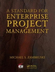 A Standard for Enterprise Project Management ebook by Zambruski, Michael S.