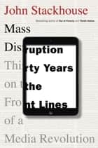 Mass Disruption ebook by John Stackhouse
