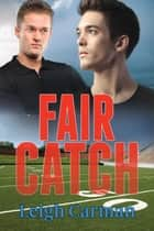 Fair Catch ebook by Leigh Carman